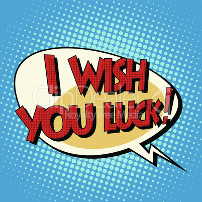 i wish you luck dynamic bubble retro comic book text