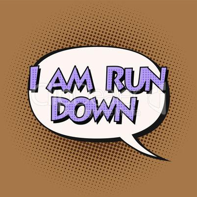 i am run down retro comic bubble text