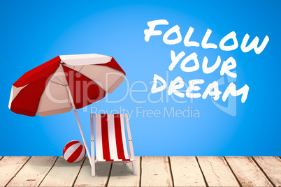 Composite image of follow your dream