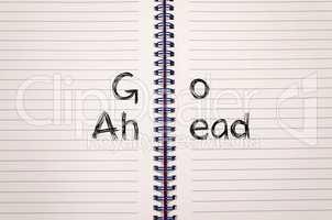 Go ahead text concept