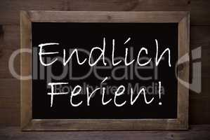 Chalkboard With Endlich Ferien Means School Vacation
