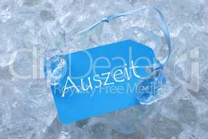 Label On Ice With Auszeit Means Downtime