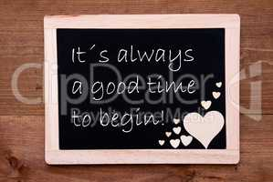 Blackboard With Wooden Hearts, Quote Always Good Time To Begin