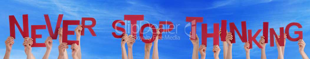 People Hands Holding Red Word Never Stop Thinking Blue Sky