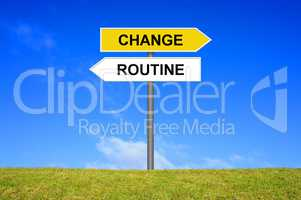 Schild Wegweiser zeigt Change Routine