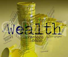 Wealth Word Represents Wealthy Prosperous And Rich
