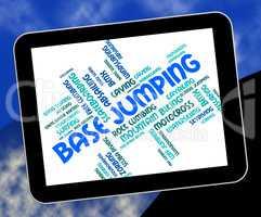 Base Jumping Indicates Word Parachuting And Text