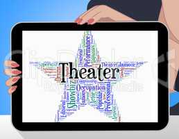Theater Star Shows Cinema Words And Performances