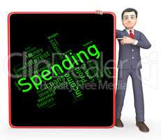 Spending Word Represents Commerce Bought And Purchasing
