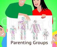 Parenting Groups Shows Mother And Child And Association