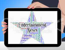 Entertainment News Represents Entertainments Word And Newspaper
