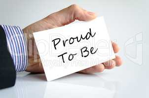 Proud to be text concept