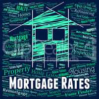 Mortgage Rates Shows Real Estate And Borrow