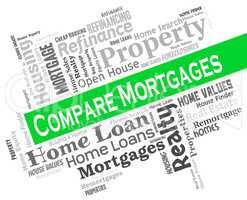 Compare Mortgages Shows Home Loan And Borrowing
