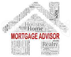 Mortgage Advisor Means Real Estate And Advice