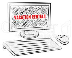 Vacation Rentals Indicates Computer Vacations And Holiday