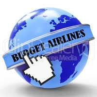Budget Airlines Indicates Cut Price And Aircraft