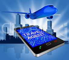 Travel Agent Shows Flying Fly And Holiday