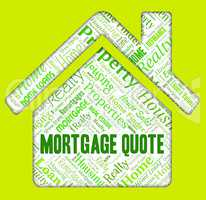 Mortgage Quote Indicates Home Loan And Borrow