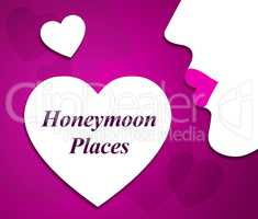 Honeymoon Places Represents Vacational Married And Vacationing