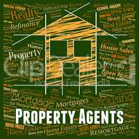 Property Agents Means Real Estate And Habitation