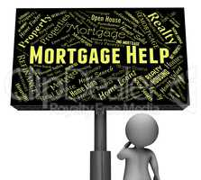 Mortgage Help Indicates Home Loan And Borrowing