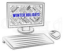 Winter Holidays Indicates Getaway Pc And Computer