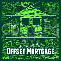 Offset Mortgage Indicates Home Loan And Borrowing