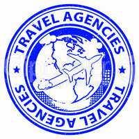 Travel Agencies Means Break Vacations And Trip