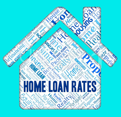 Home Loan Rates Means Financing Homes And Rating