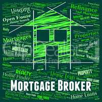 Mortgage Broker Shows Home Loan And Borrow