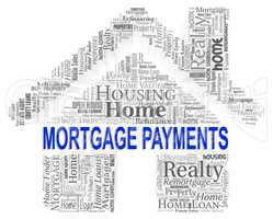 Mortgage Payments Represents Real Estate And Borrow