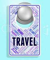 Travel Sign Represents Message Trip And Traveller