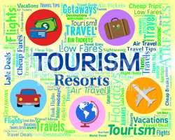 Tourism Word Shows Holiday Visiting And Travels