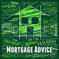 Mortgage Advice Indicates Home Loan And Advise
