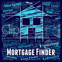 Mortgage Finder Means Home Loan And Borrow