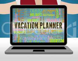 Vacation Planner Means Date Vacational And Plans