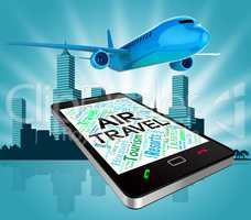 Air Travel Shows Commercial Airlines And Aircraft