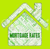 Mortgage Rates Shows Home Loan And Borrower