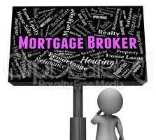 Mortgage Broker Indicates Real Estate And Board