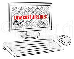 Low Cost Airlines Means Carriers Discounted And Flying