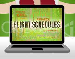 Flight Schedules Means Flights Info And Airline