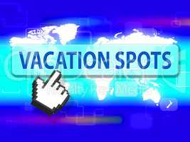 Vacation Spots Represents Destinations Places And Location