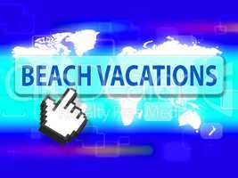 Beach Vacations Shows Holiday Seafront And Coasts