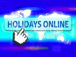 Holidays Online Means Web Site And Getaway