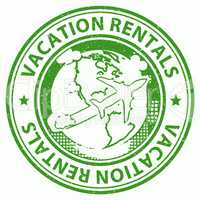 Vacation Rentals Represents Renting Break And Vacations