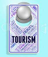 Tourism Sign Indicates Board Destinations And Signs