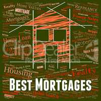 Best Mortgages Represents Real Estate And Borrow
