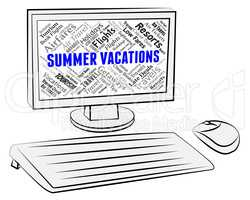 Summer Vacations Indicates Computer Internet And Holidays