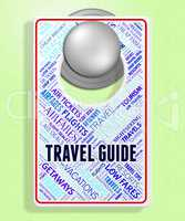 Travel Guide Shows Trip Sign And Touring